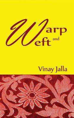 warp and weft by Vinay Jalla