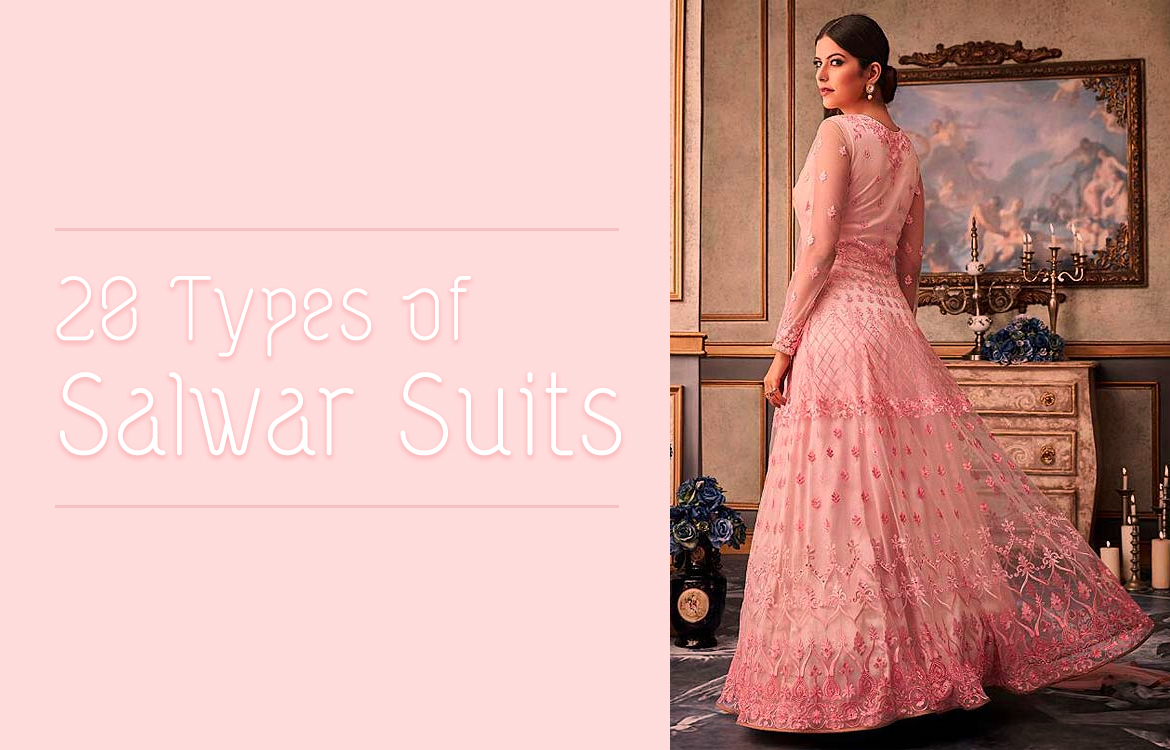 20 Types Of Salwar Suits You Need To Know About