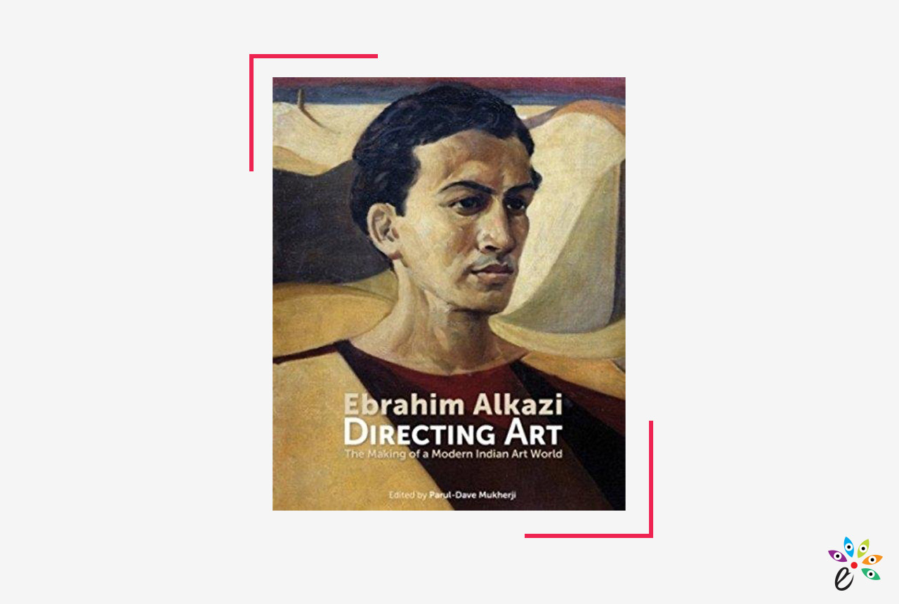 Books-on-Indian-Art-You-Must-Read-Ebrahim-Alkazi-Directing-Art-The-Making-Of-A-Modern-Indian-Art-World,-By-Parul-Dave-Mukherji